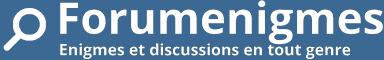 Forumenigmes - Enigmes et discussions en tout genre