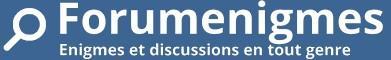 Forumenigmes - Énigmes et discussions en tout genre